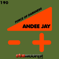 Andee Jay - Force of Darkness