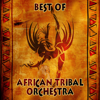 African Tribal Orchestra - Best of