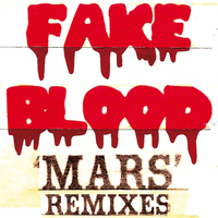 Fake Blood - Mars Remixes