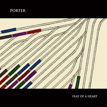 Porter - Feat of a Heart