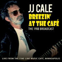 J.J. Cale - Breezin' at the Cafe (Live)