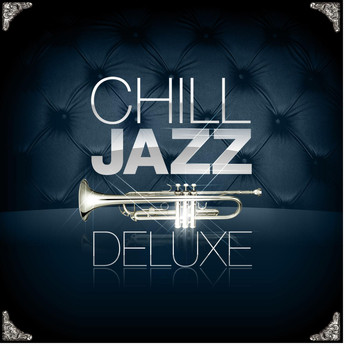 Various Artists - Chill Jazz Deluxe