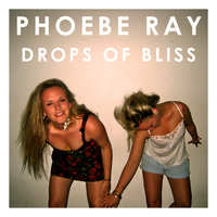 Phoebe Ray - Drops of Bliss
