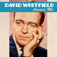 David Whitfield - Answer Me