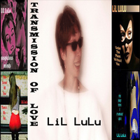 LiL LuLu - Transmission of Love: Best of Strip Club Music (Explicit)