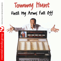 Tommy Hunt - Until My Arms Fall Off (Digitally Remastered)