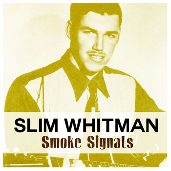 Slim Whitman - Smoke Signals