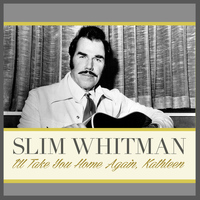 Slim Whitman - I'll Take You Home Again, Kathleen