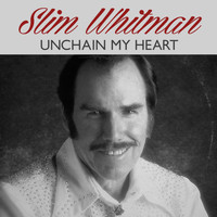 Slim Whitman - Unchain My Heart