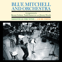 "Blue Mitchell - Blue Mitchell and Orchestra. ""Smooth as the Wind"" & ""A Sure Thing"""