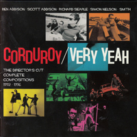 Corduroy - Very Yeah - The Directors Cut: Complete Compositions 1992 - 1996