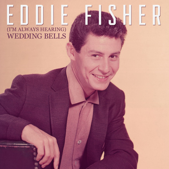 Eddie Fisher - (I'm Always Hearing) Wedding Bells