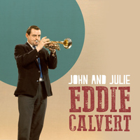 Eddie Calvert - John and Julie
