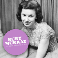 Ruby Murray - I'll Come When You Call