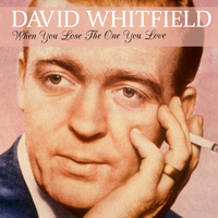 David Whitfield - When You Lose the One You Love