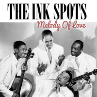 THE INK SPOTS - Melody of Love
