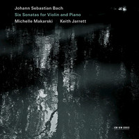 Keith Jarrett / Michelle Makarski - Johann Sebastian Bach: Six Sonatas For Violin And Piano