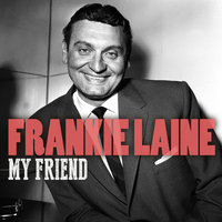 Frankie Laine - My Friend
