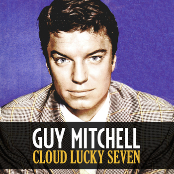 Guy Mitchell - Cloud Lucky Seven