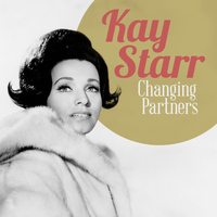 Kay Starr - Changing Partners
