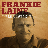 Frankie Laine - The Kid's Last Fight