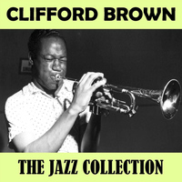 Clifford Brown - The Jazz Collection