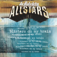 Lo Fidelity Allstars - Blisters On My Brain
