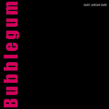 Mark Lanegan - Bubblegum