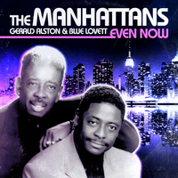 The Manhattans - Even Now (Digitally Remastered)