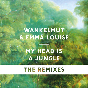 Wankelmut - My Head Is A Jungle (The Remixes)