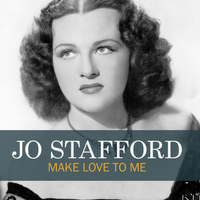 Jo Stafford - Make Love to Me