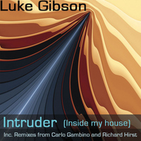 Luke Gibson - Intruder (Inside My House)