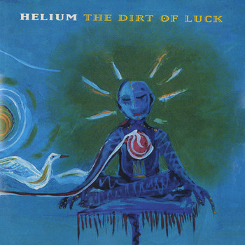 Helium - The Dirt of Luck