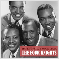 The Four Knights - (Oh Baby Mine) I Get so Lonely