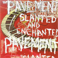 Pavement - Slanted & Enchanted: Luxe & Reduxe