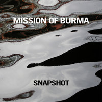 Mission Of Burma - Snapshot