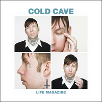 Cold Cave - Life Magazine Remixes
