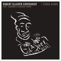 Robert Glasper Experiment - I Stand Alone