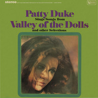 Patty Duke - Patty Duke Sings Songs From The Valley Of The Dolls & Other Selections