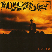Old Crow Medicine Show - Eutaw