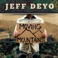 Jeff Deyo - Moving Mountains
