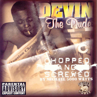 Devin - The Dude (Screwed) (Explicit)
