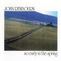 John Renbourn - So Early In the Spring