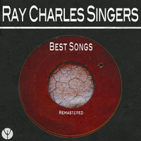 Ray Charles Singers - Best Songs (Remastered)