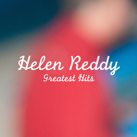Helen Reddy - Helen Reddy Greatest Hits
