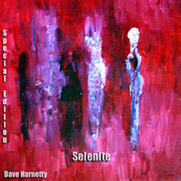 Dave Harnetty - Selenite (Special Edition)