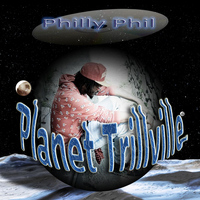 Philly Phil - Planet Trillville