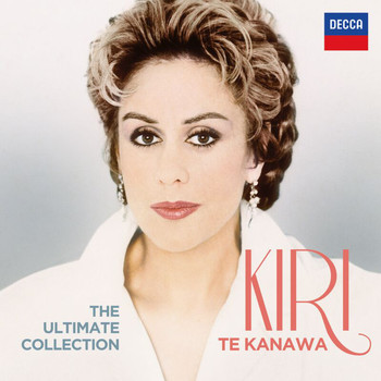 Kiri Te Kanawa - The Ultimate Collection