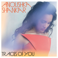 Anoushka Shankar - Traces Of You