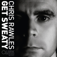 Chris Rawles - Get Sweaty